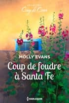 Coup de foudre à Santa Fe ebook by Molly Evans