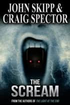 The Scream eBook by John Skipp, Craig Spector