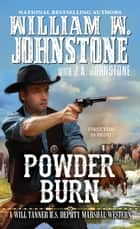 Powder Burn ebook by William W. Johnstone, J.A. Johnstone