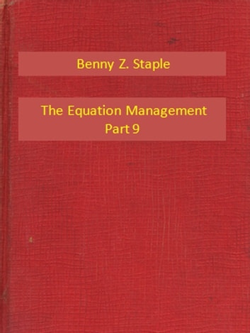 The Equation Management Part 9 ebook by Benny Z. Staple