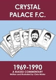 Crystal Palace F.C. 1969-1990: A Biased Commentary