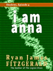 Shadows, Episode 4: i am anna ebook by Ryan James Fitzgerald