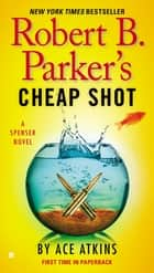 Robert B. Parker's Cheap Shot ebook by Ace Atkins