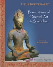 Foundations of Oriental Art & Symbolism ebook by Titus Burckhardt
