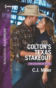Colton's Texas Stakeout ebook by C.J. Miller