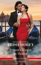 Prince's Virgin in Venice ebook by Trish Morey