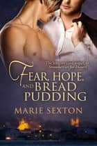 Fear, Hope, and Bread Pudding ebook by Marie Sexton