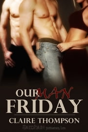 Our Man Friday ebook by Claire Thompson