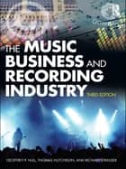 The Music Business and Recording Industry ebook by Geoffrey P Hull,Geoffrey Hull,Thomas Hutchison,Richard Strasser