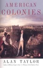 American Colonies ebook by Alan Taylor,Eric Foner