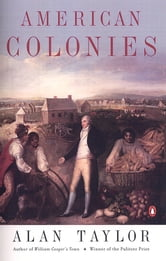 American Colonies - The Settling of North America (The Penguin History of the United States, Volume 1) ebook by Alan Taylor,Eric Foner