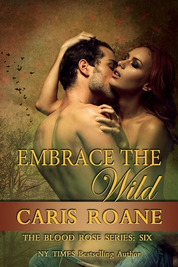 Embrace The Wild ebook by Caris Roane