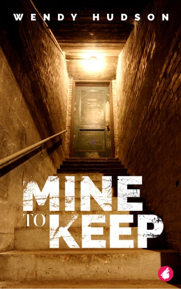Mine to Keep ebook by Wendy Hudson