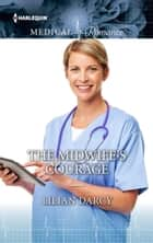 The Midwife's Courage ebook by Lilian Darcy