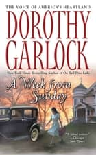 A Week from Sunday ebook by Dorothy Garlock