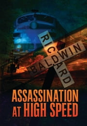 Assassination at High Speed ebook by Richard Baldwin