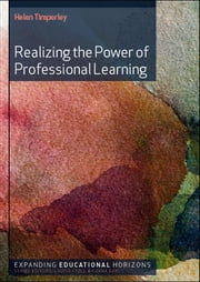 REALIZING THE POWER OF PROFESSIONAL LEARNING ebook by Helen Timperley