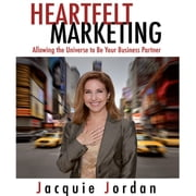 Heartfelt Marketing - Allowing the Universe to be Your Business Partner audiobook by Jacquie Jordan