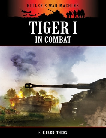 Tiger in Combat ebook by Bob Carruthers