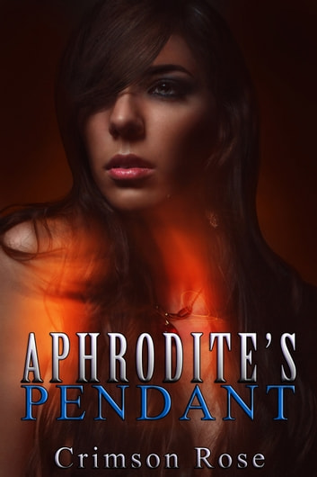 Aphrodite's Pendant ebook by Crimson Rose