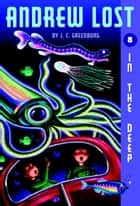 Andrew Lost #8: In the Deep ebook by Jan Gerardi, J. C. Greenburg