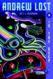 Andrew Lost #8: In the Deep ebook by J.C. Greenburg,Jan Gerardi