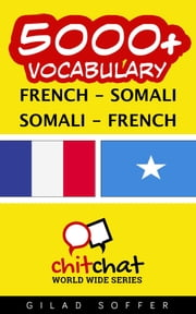 5000+ Vocabulary French - Somali ebook by Gilad Soffer