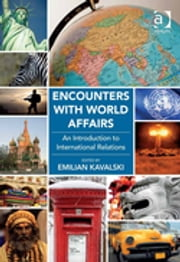 Encounters with World Affairs - An Introduction to International Relations ebook by Assoc Prof Emilian Kavalski