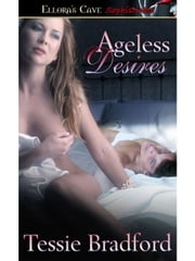 Ageless Desires ebook by Tessie Bradford
