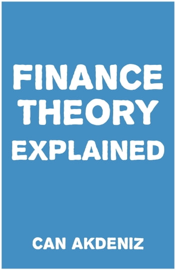 Finance Theory Explained ebook by Can Akdeniz