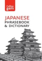 Collins Japanese Dictionary and Phrasebook Gem Edition: Essential phrases and words (Collins Gem) ebook by Collins Dictionaries