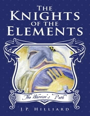 The Knights of the Elements: The Warrior's Path