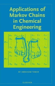 Applications of Markov Chains in Chemical Engineering ebook by Tamir, A.