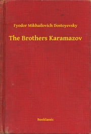 The Brothers Karamazov ebook by Fyodor Mikhailovich Dostoyevsky