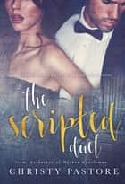 The Scripted Duet ebook by Christy Pastore