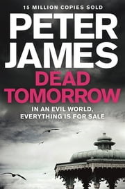 Dead Tomorrow ebook by Peter James