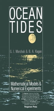 Ocean Tides: Mathematical Models and Numerical Experiments ebook by Marchuk, G. I.