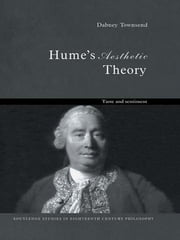 Hume's Aesthetic Theory - Sentiment and Taste in the History of Aesthetics ebook by Dabney Townsend