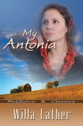 My Antonia (Middleton Classics) ebook by Willa Cather