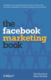 The Facebook Marketing Book ebook by Dan Zarrella,Alison Zarrella