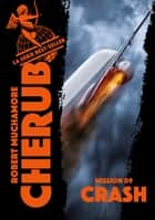 Cherub (Mission 9) - Crash eBook by Robert Muchamore