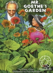 Mr. Goethe's Garden ebook by Diana Cohn,Paul Mirocha