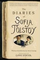 The Diaries of Sofia Tolstoy ebook by Cathy Porter
