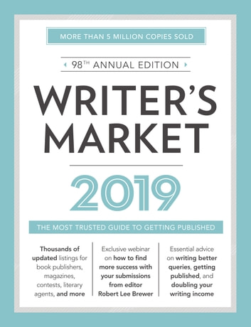 Writer's Market 2019 - The Most Trusted Guide to Getting Published ebook by