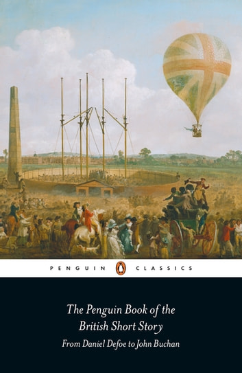 The Penguin Book of the British Short Story: 1 - From Daniel Defoe to John Buchan 電子書 by