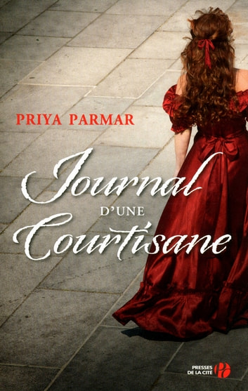 Journal d'une courtisane ebook by Priya PARMAR