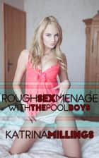 Rough Sex with the Pool Boys ebook by Katrina Millings