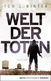 Welt der Toten - Thriller ebook by Tom C. Winter