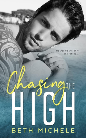 Chasing the High ebook by Beth Michele