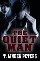The Quiet Man ebook by T.L. Peters